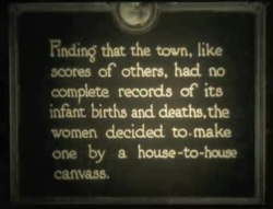 """Finding that the town, like scores of others, had no complete records of its infant births and deaths, the women decided to make one by a house-to-house canvass."""
